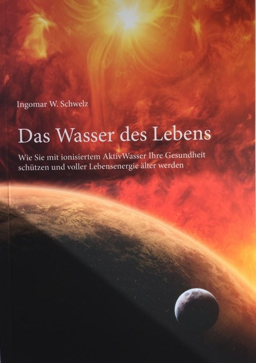 Ingomar W. Schwelz - Das Wasser des Lebens